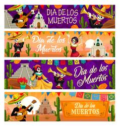 dia de los muertos skeletons day dead banners vector image