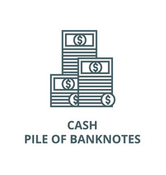 cashpile banknotes line icon cash vector image