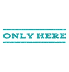 Only Here Watermark Stamp vector image