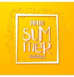 Hello Summer drawn yellow card vector image vector image