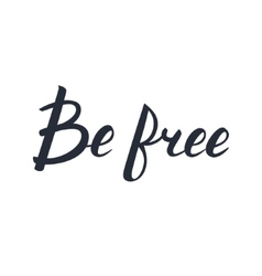Be - free hand drawn lettering calligraphy vector