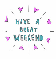 have a great weekend word lettering vector image