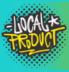 Local product hand drawn brush lettering vector