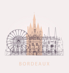 Outline bordeaux skyline with landmarks vector