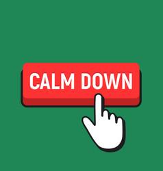 Hand mouse cursor clicks the calm down button vector