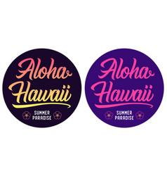 summer lettering of aloha hawaii vector image