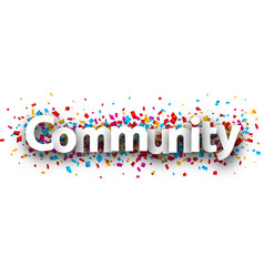 Community banner with colorful confetti vector
