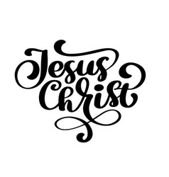 Hand drawn jesus christ lettering text on white vector
