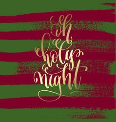 oh holy night - gold hand lettering on green and vector image