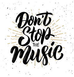 Dont stop the music hand drawn motivation vector