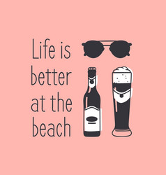 Hand drawn summer quote and beer and sunglasses vector