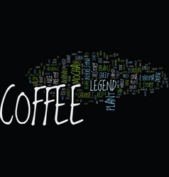 The legend of coffee text background word cloud vector