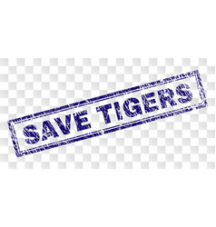 grunge save tigers rectangle stamp vector image