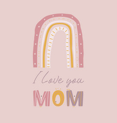 Mothers day greeting card i love you mom vector