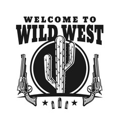 wild west emblem with cactus and guns vector image