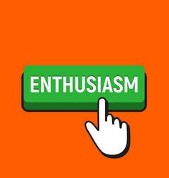 Hand mouse cursor clicks the enthusiasm button vector