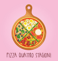 the real pizza quattro stagioni on wooden board vector image