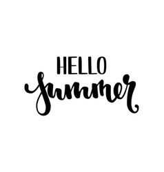 hello summer hand drawn calligraphy and brush pen vector image