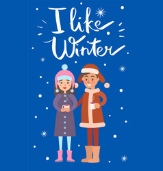 I like winter boy and girl vector