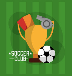 soccer club equipment trophy cards referee whistle vector image