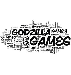 godzilla games text background word cloud concept vector image vector image