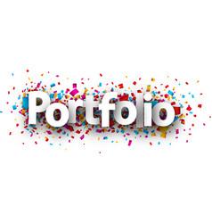 Portfolio sign with colorful confetti vector