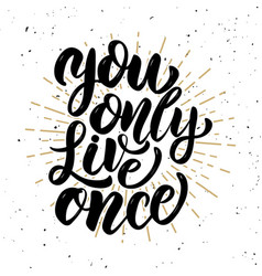 you only live once hand drawn motivation vector image