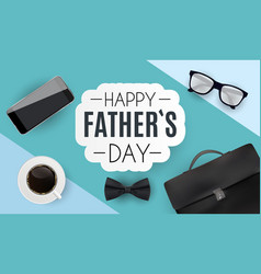 Happy fathers day background best dad vector