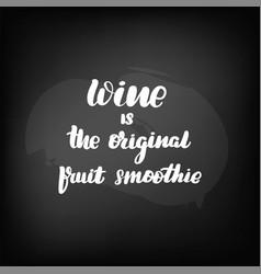 Chalkboard blackboard lettering wine is vector
