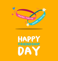 happy friendship day friends forever bracelet card vector image