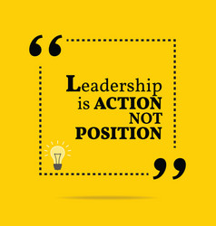 Inspirational motivational quote Leadership is vector