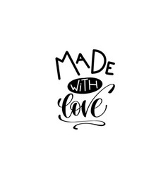 Made with love - hand lettering inscription vector