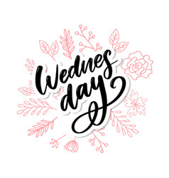 Wednesday words quote design hand drawn ink vector