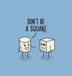 Do not be a square poster humor vector