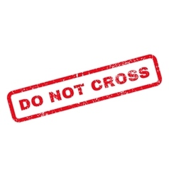 Do Not Cross Text Rubber Stamp vector