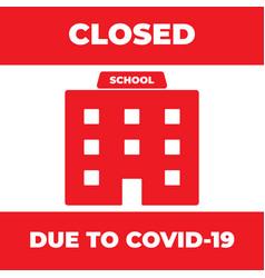 school closed due to coronavirus news information vector image