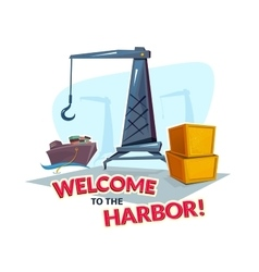 Welcome to the harbor vector image