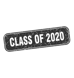 Class 2020 stamp class 2020 square grungy vector