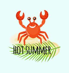 hot summer postcard crab and leaf fern vector image