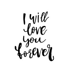 i will love you forever - happy valentines day vector image