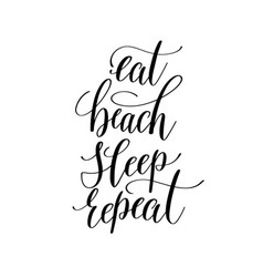 eat beach sleep repeat inspirational quote about vector image