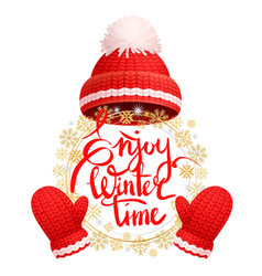 enjoy wintertime greeting card warm red hat glove vector image