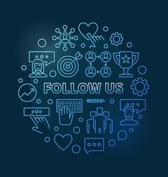 follow us circular concept outline blue vector image