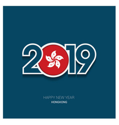 2019 hongkong typography happy new year background vector