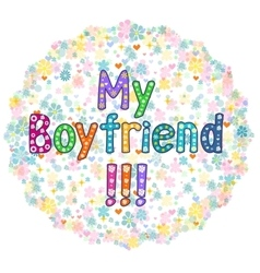 My Boyfriend - Greeting card vector