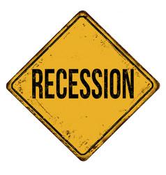 recession vintage rusty metal sign vector image