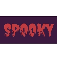 Spooky word and silhouettes on them vector image
