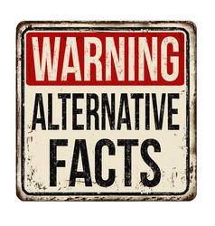 Alternative facts vintage rusty metal sign vector