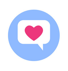 Chat bubble with heart icon on blue round vector