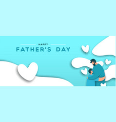fathers day banner paper cut dad hugging child vector image